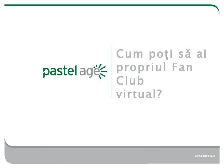 Cum Sa Ai Propriul Fan Club Virtual