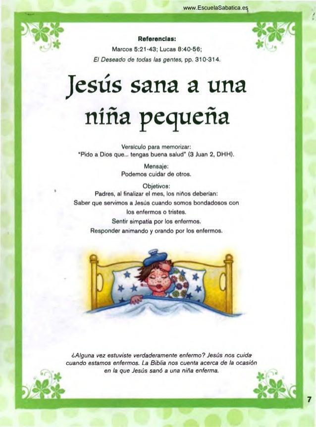 Referencias:  Marcos 591-43: Lucas 8910-56; El Deseado de todas las gentes,  pp.  310-314.  Jesús sana a una niña pequeña ...