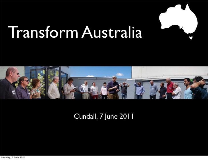 Transform Australia                      Cundall, 7 June 2011Monday, 6 June 2011