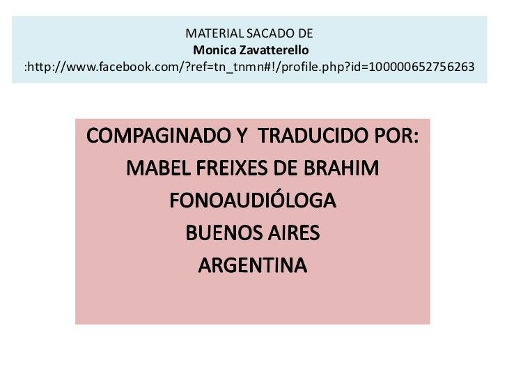MATERIAL SACADO DE                          Monica Zavatterello:http://www.facebook.com/?ref=tn_tnmn#!/profile.php?id=1000...