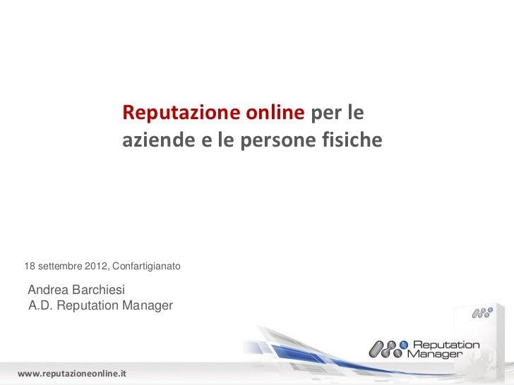 Reputazione online per le                       aziende e le persone fisiche 18 settembre 2012, Confartigianato  Andrea Ba...