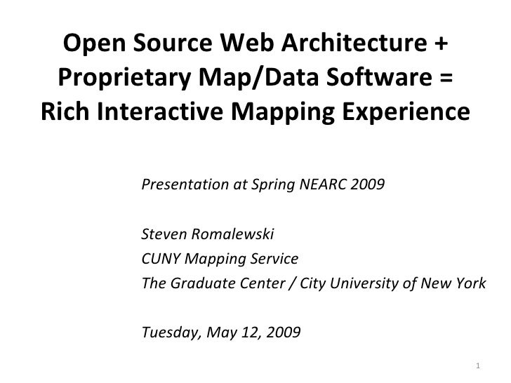 Open Source Web Architecture + Proprietary Map/Data Software = Rich Interactive Mapping Experience Presentation at Spring ...