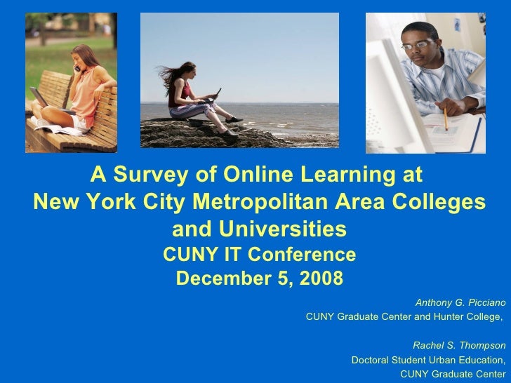 A Survey of Online Learning at  New York City Metropolitan Area Colleges and Universities CUNY IT Conference December 5, 2...
