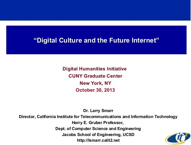 """""""Digital Culture and the Future Internet""""  Digital Humanities Initiative CUNY Graduate Center New York, NY October 30, 201..."""