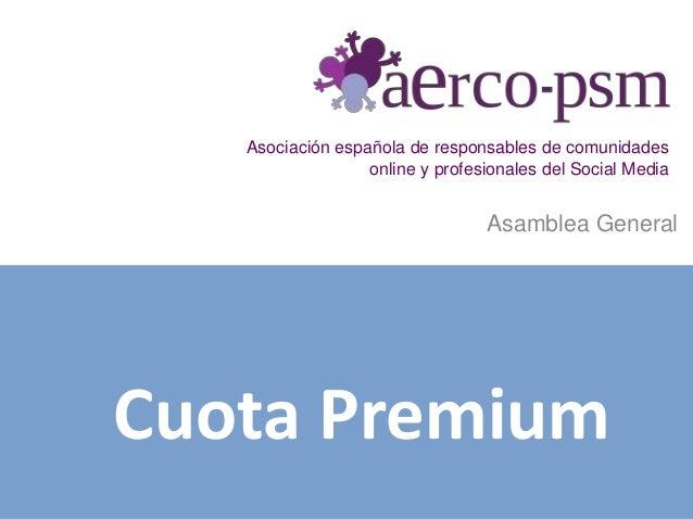 Asociación española de responsables de comunidades online y profesionales del Social Media Asamblea General Cuota Premium