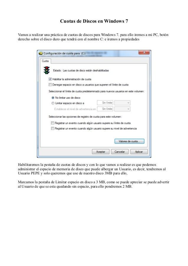 Cuotas de Discos en Windows 7 Vamos a realizar una práctica de cuotas de discos para Windows 7. para ello iremos a mi PC, ...