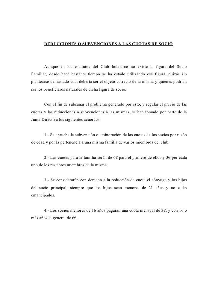 DEDUCCIONES O SUBVENCIONES A LAS CUOTAS DE SOCIO            Aunque en los estatutos del Club Indalarco no existe la figura...