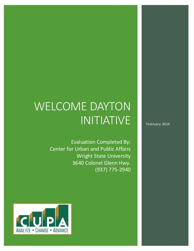 WELCOME DAYTON INITIATIVE Evaluation Completed By: Center for Urban and Public Affairs Wright State University 3640 Colone...