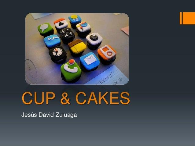 CUP & CAKES Jesús David Zuluaga