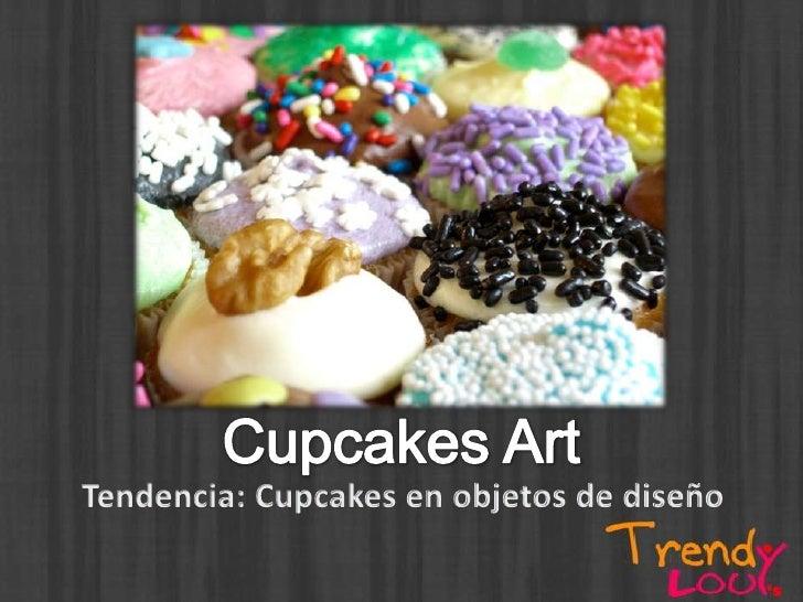 Teens            Mujeres          14 a 19 años         NSE: ABC1, C2   Consideran a la fabricación de Cupcakes     un arte...