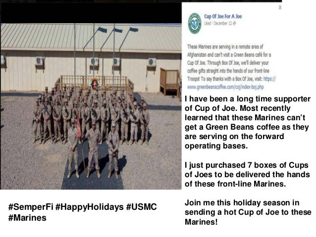 I have been a long time supporter of Cup of Joe. Most recently learned that these Marines can't get a Green Beans coffee a...
