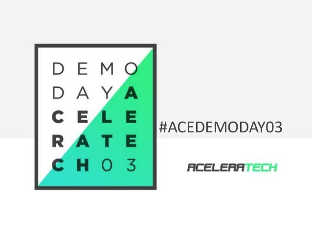Demo Day 03  Acelera#teAchCEDEMODAY03