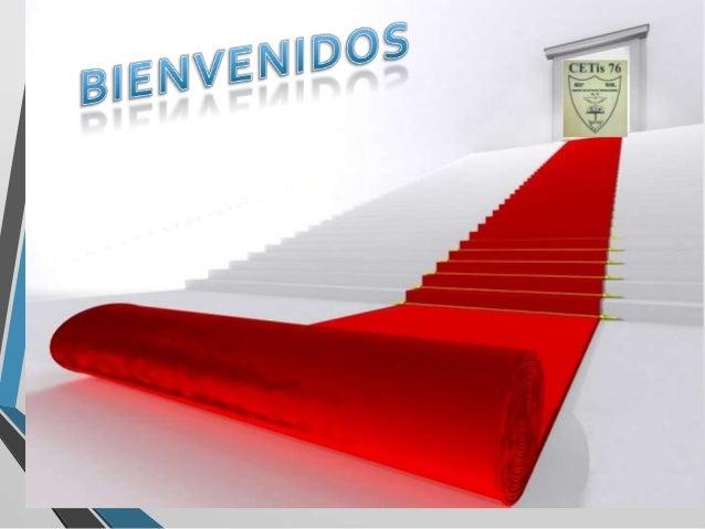 CENTRO DE ESTUDIOS TECNOLOGICOS INDUSTRIAL Y DE SERVICIOS No. 76 CURSO DE INDUCCIÓN 2013-2016