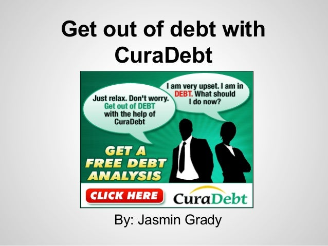 Get out of debt with CuraDebt  By: Jasmin Grady