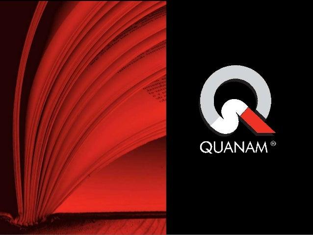 QUANAM Uma empresa de conhecimento Consultora em Tecnologia da Informação com mais de 35 anos de conhecimento e experiênci...