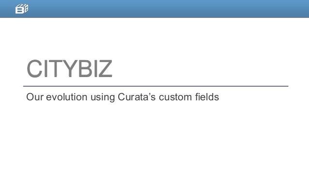 CITYBIZ Our evolution using Curata's custom fields
