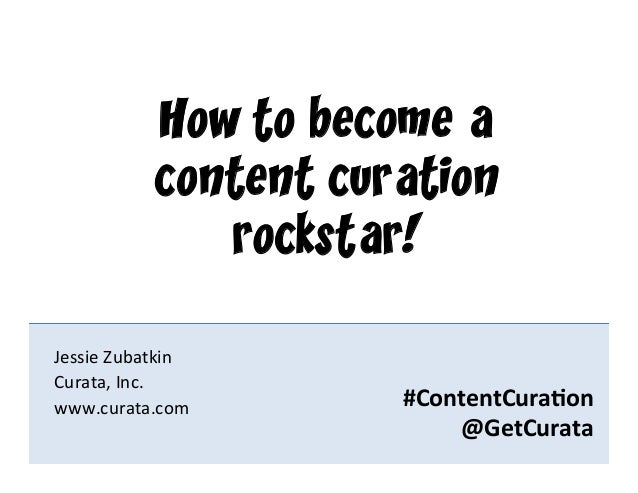 How to Become a Content Curation Rockstar, B2B Content Marketing Open Dialogue, Toronto 2013