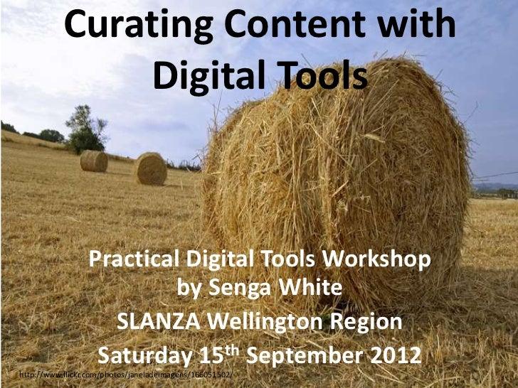 Curating Content with               Digital Tools                 Practical Digital Tools Workshop                        ...