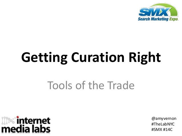 Getting Curation Right: Tools of the Trade