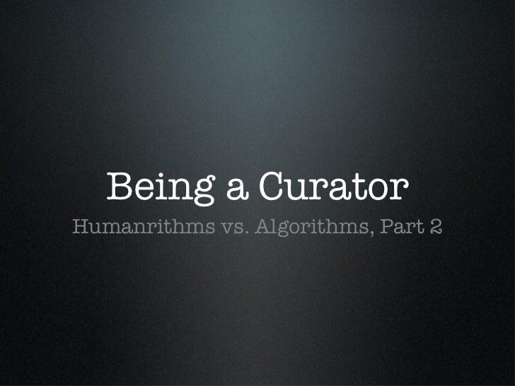 Curation class 2 : Humanrithm vs Algorithms