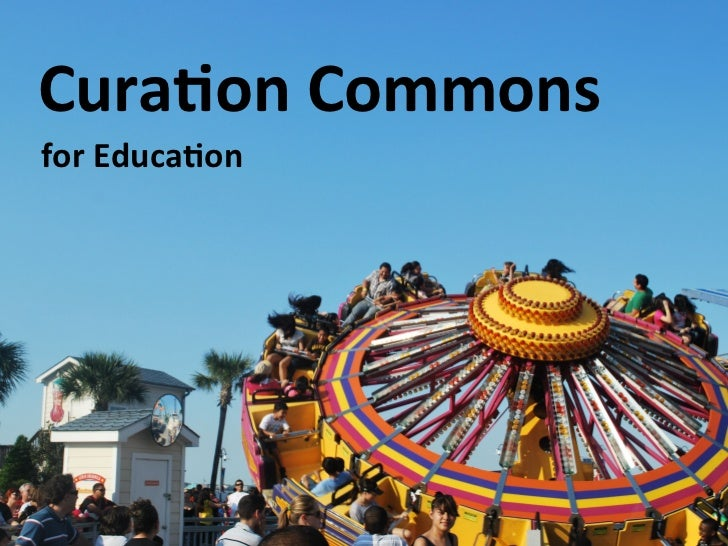 Cura%on	  Commons	  	  for	  Educa%on	               Curation            Commons                  大家可以参与的8种方法。