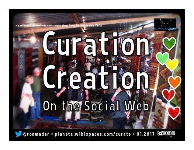 Curation Creation on the Social Web