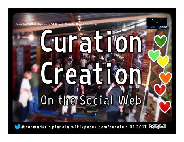 Curation Creation on the Social Web