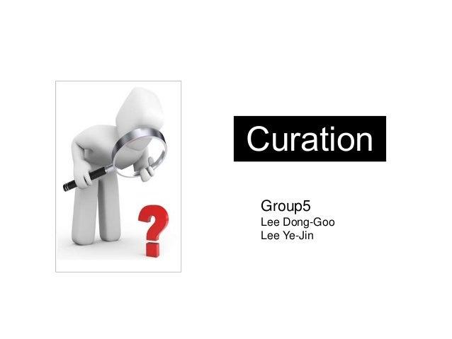 CurationGroup5Lee Dong-GooLee Ye-Jin