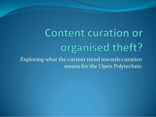 Exploring what the current trend towards curation                 means for the Open Polytechnic
