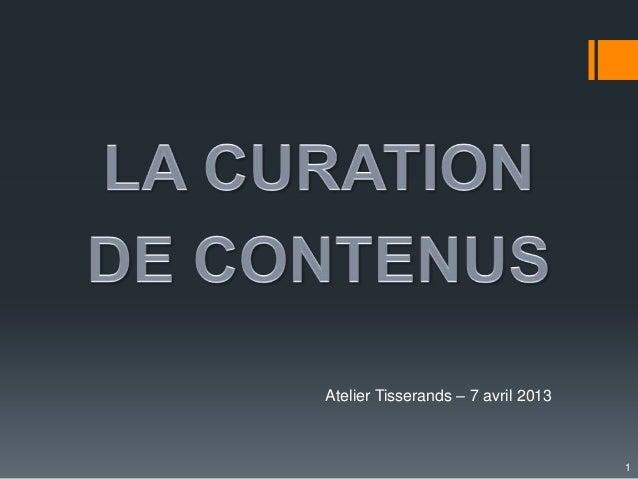 """Qu'est-ce que la """"curation de contenus""""_Stéphane Lemessin_13ème rencontre des Tisserands_7 avril 2013"""