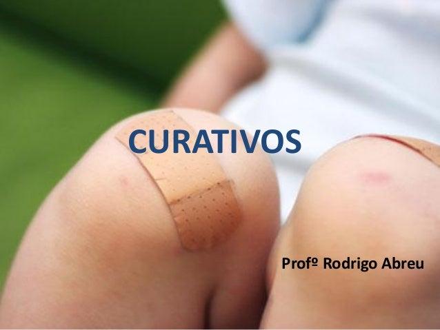 CURATIVOS Profº Rodrigo Abreu