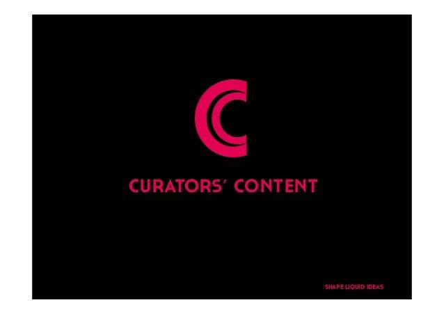 C     Ccurators' content                    SHAPE LIQUID IDEAS