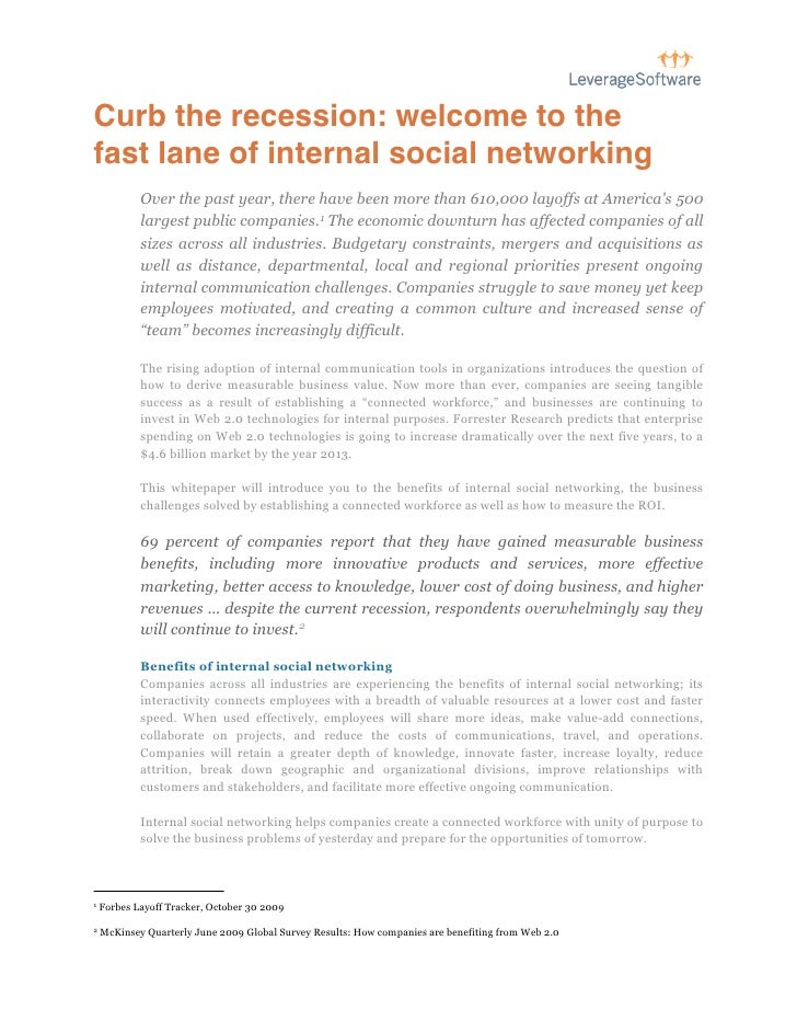 Curb the recession: welcome to the fast lane of internal social networking             Over the past year, there have been...
