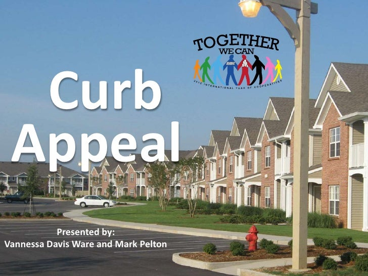 Curb Appeal           Presented by:Vannessa Davis Ware and Mark Pelton