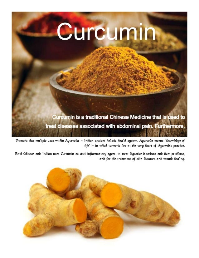 Curcumin  Curcumin is a traditional Chinese Medicine that is used to treat diseases associated with abdominal pain. Furthe...