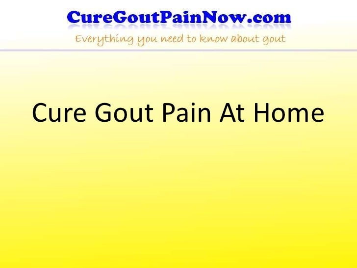 Cure Gout Pain At Home<br />