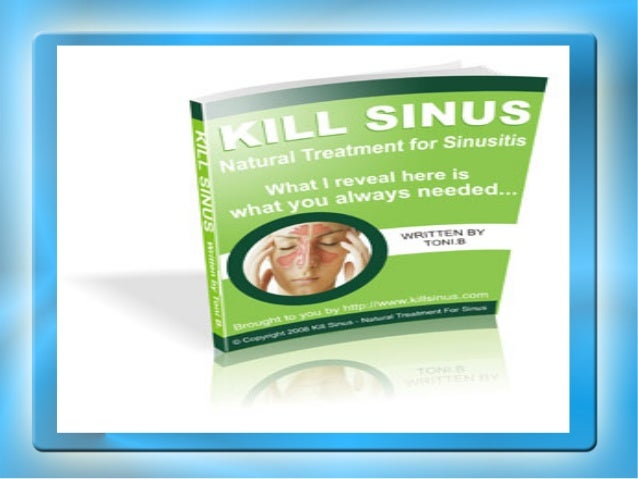 What A Chronic Sinusitis Sufferer Wants To Share That You Always Wanted... How He Has Treated Himself For Sinus Pain, Head...
