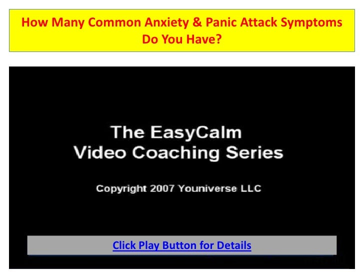 How Many Common Anxiety & Panic Attack Symptoms Do You Have?<br />Click Play Button for Details<br />