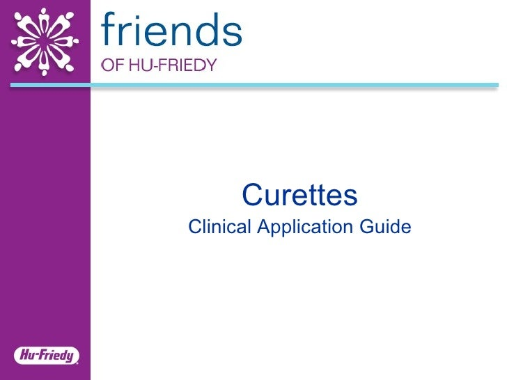 Curettes Clinical Application Guide