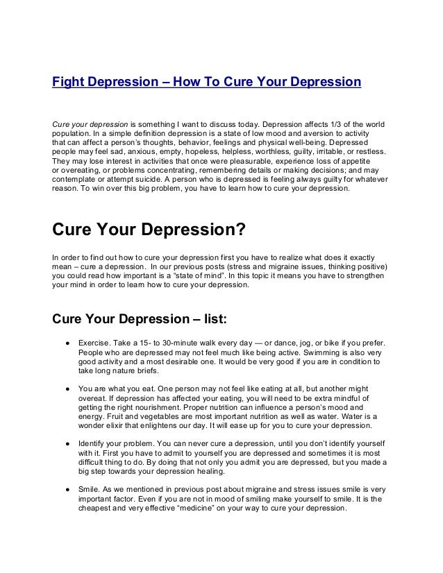 Fight Depression – How To Cure Your DepressionCure your depression is something I want to discuss today. Depression affect...