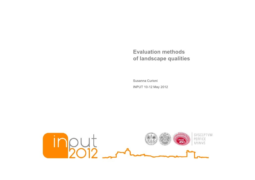 Evaluation methodsof landscape qualitiesSusanna CurioniINPUT 10-12 May 2012