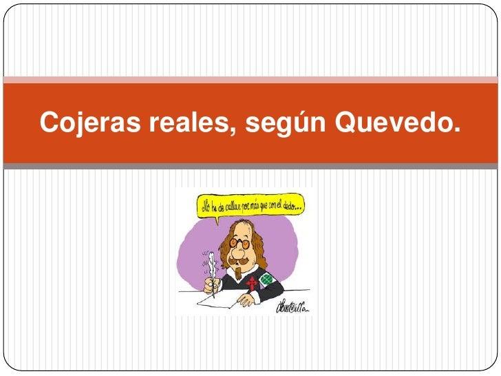 Cojeras reales, según Quevedo.<br />