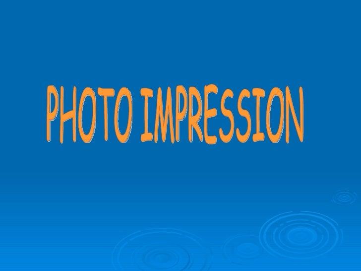 PHOTO IMPRESSION