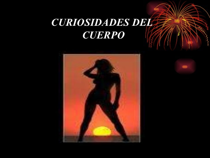 Curiosidades Del Cuerpo. .