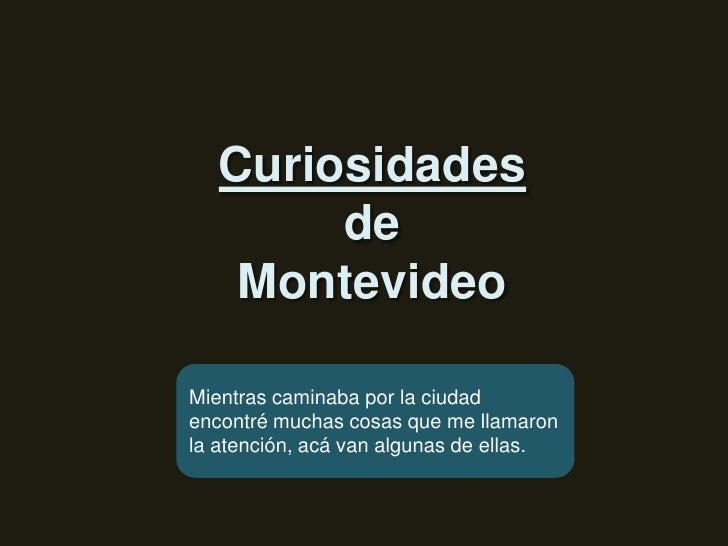 Curiosidades de montevideo