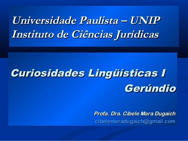Universidade Paulista – UNIPUniversidade Paulista – UNIP Instituto de Ciências JurídicasInstituto de Ciências Jurídicas Cu...