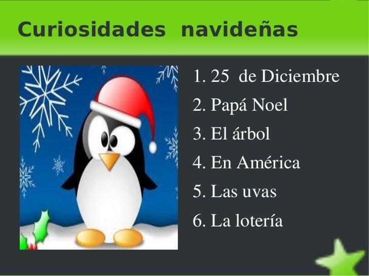 Curiosidades  navideñas <ul><li>1. 25  de Diciembre