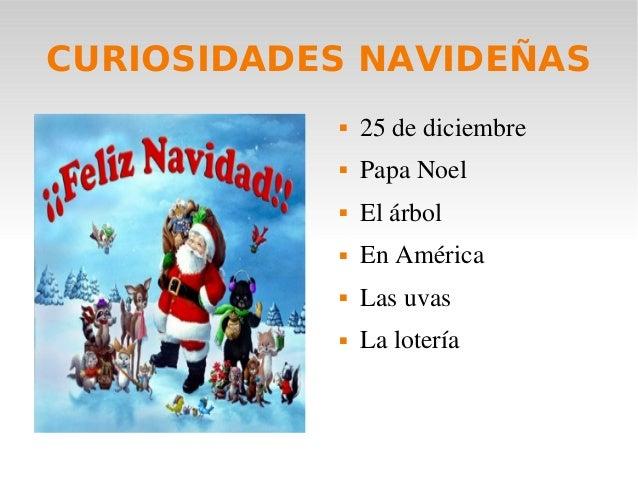 CURIOSIDADES NAVIDEÑAS  25dediciembre  PapaNoel  Elárbol  EnAmérica  Lasuvas  Lalotería