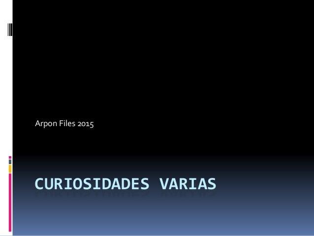 Arpon Files 2015 CURIOSIDADES VARIAS