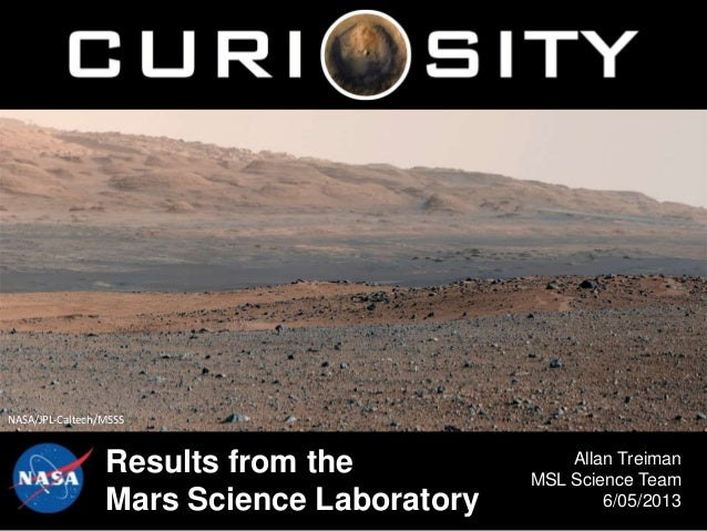 Results from theMars Science LaboratoryAllan TreimanMSL Science Team6/05/2013NASA/JPL-Caltech/MSSS